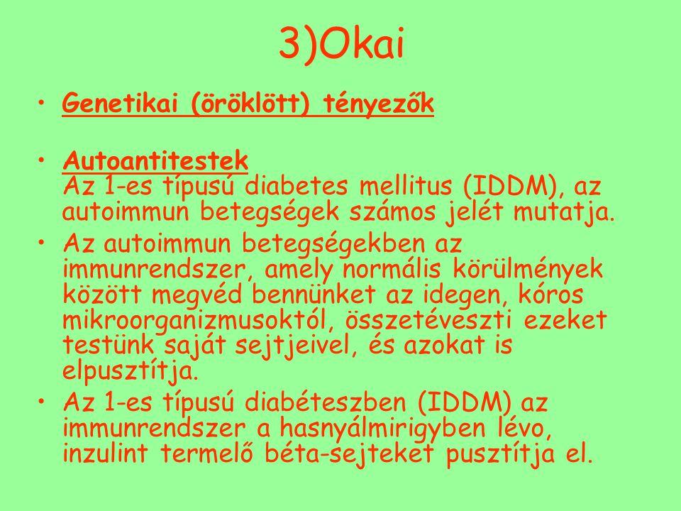 3)Okai Genetikai (öröklött) tényezők