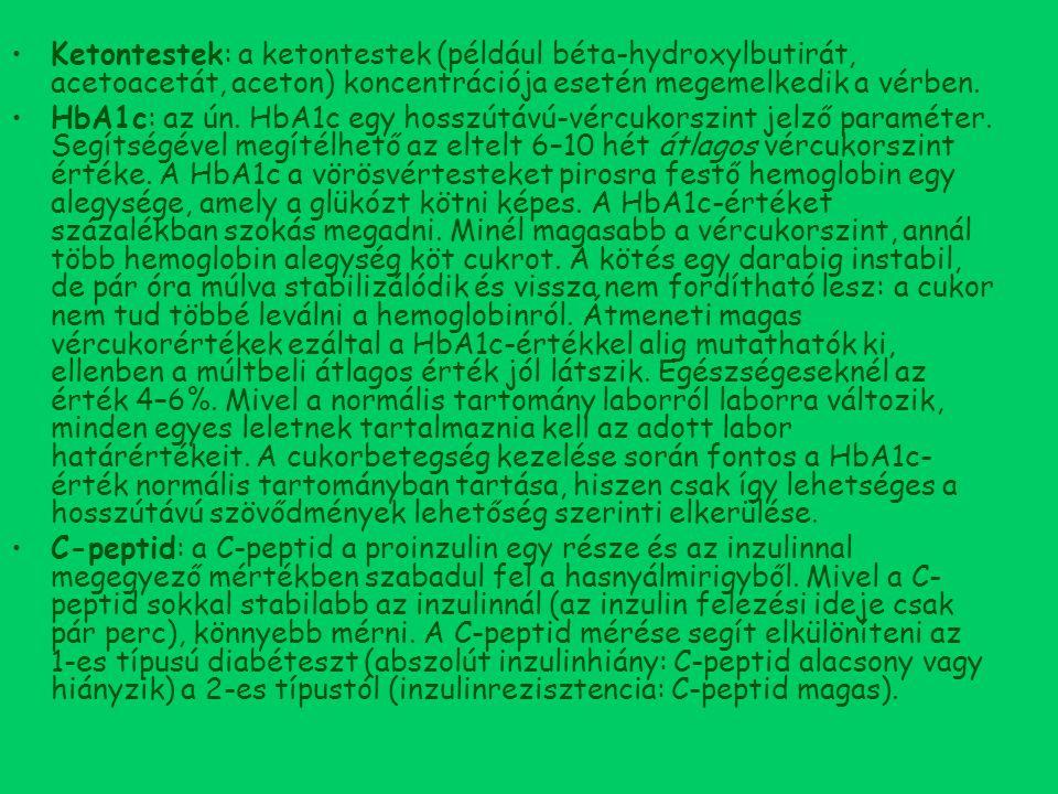 Ketontestek: a ketontestek (például béta-hydroxylbutirát, acetoacetát, aceton) koncentrációja esetén megemelkedik a vérben.