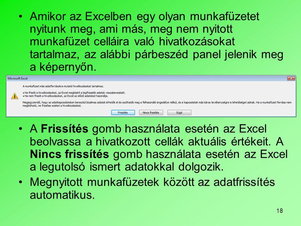 Amikor az Excelben egy olyan munkafüzetet nyitunk meg, ami más, meg nem nyitott munkafüzet celláira való hivatkozásokat tartalmaz, az alábbi párbeszéd panel jelenik meg a képernyőn.