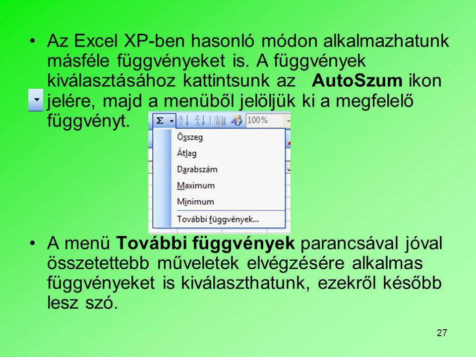 Az Excel XP-ben hasonló módon alkalmazhatunk másféle függvényeket is