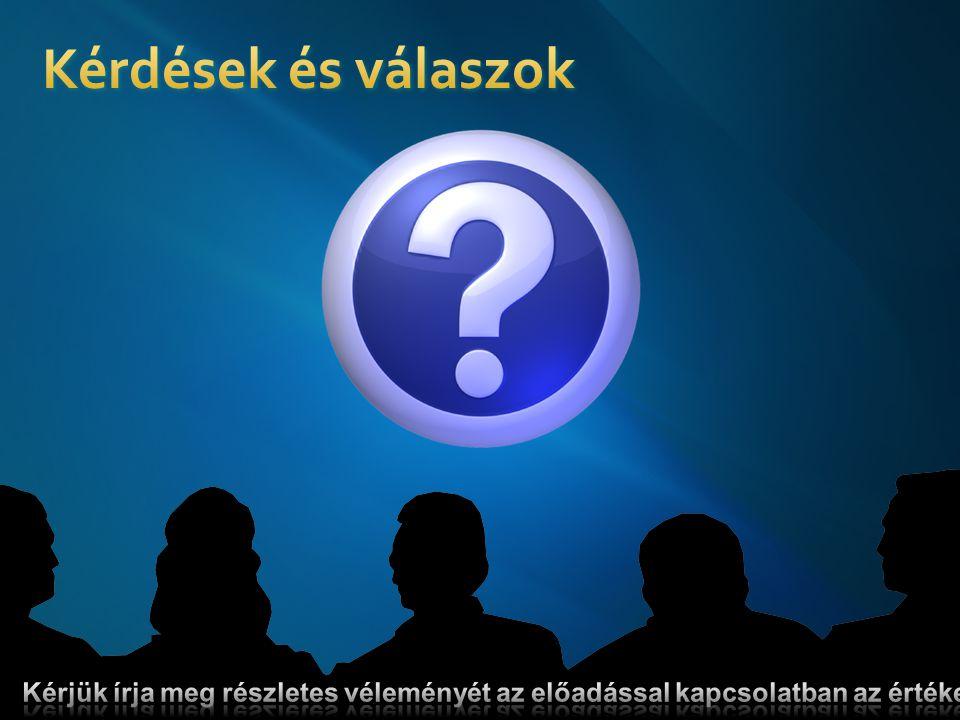 Kérdések és válaszok Kérjük írja meg részletes véleményét az előadással kapcsolatban az értékelőlapon!