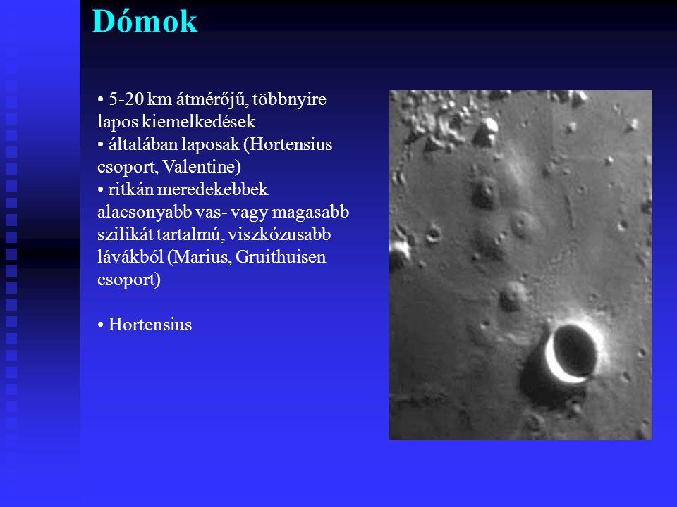 Dómok 5-20 km átmérőjű, többnyire lapos kiemelkedések