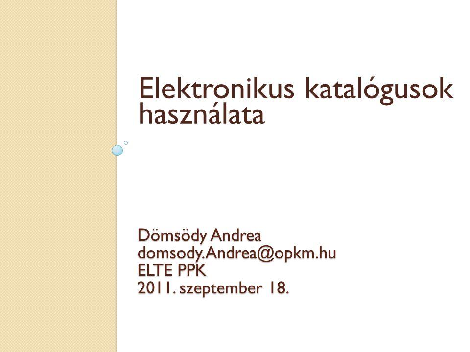 Dömsödy Andrea domsody.Andrea@opkm.hu ELTE PPK 2011. szeptember 18.