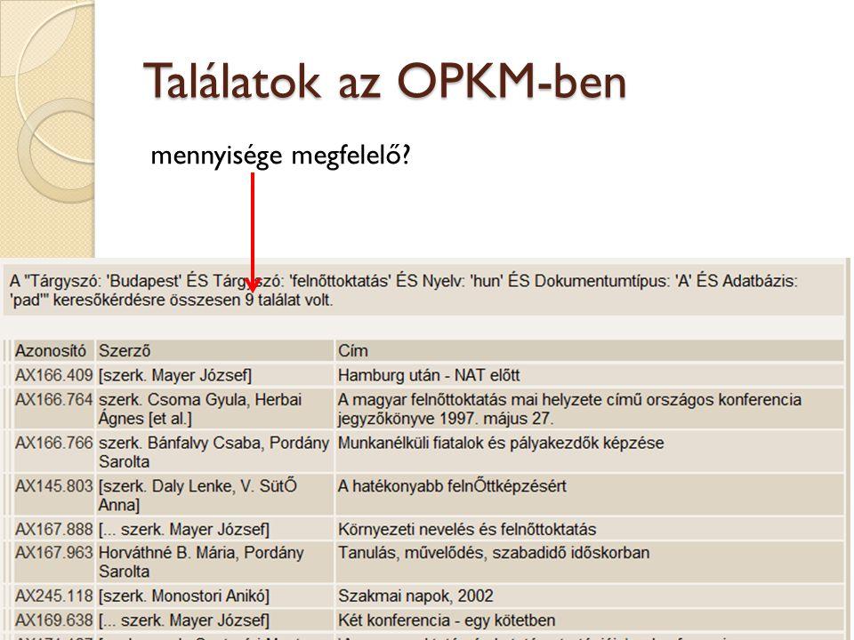 Találatok az OPKM-ben mennyisége megfelelő OPKM OPAC