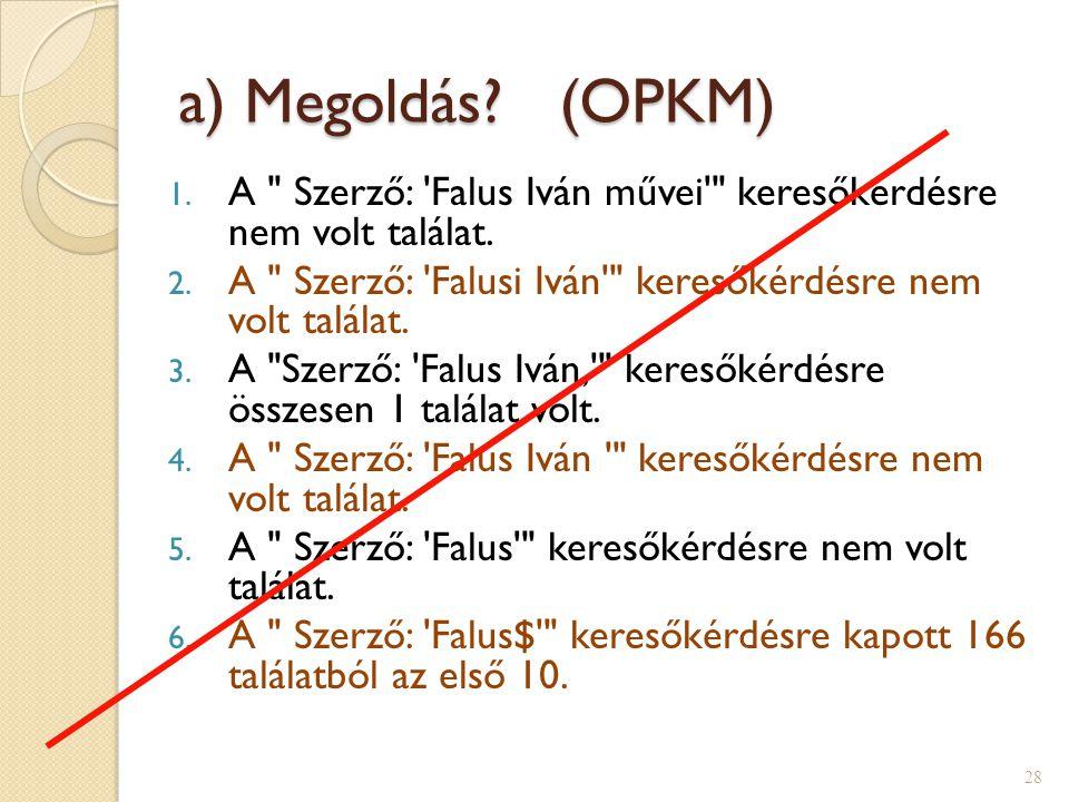 a) Megoldás (OPKM) A Szerző: Falus Iván művei keresőkérdésre nem volt találat. A Szerző: Falusi Iván keresőkérdésre nem volt találat.