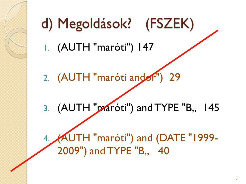 d) Megoldások (FSZEK) (AUTH maróti ) 147 (AUTH maróti andor ) 29