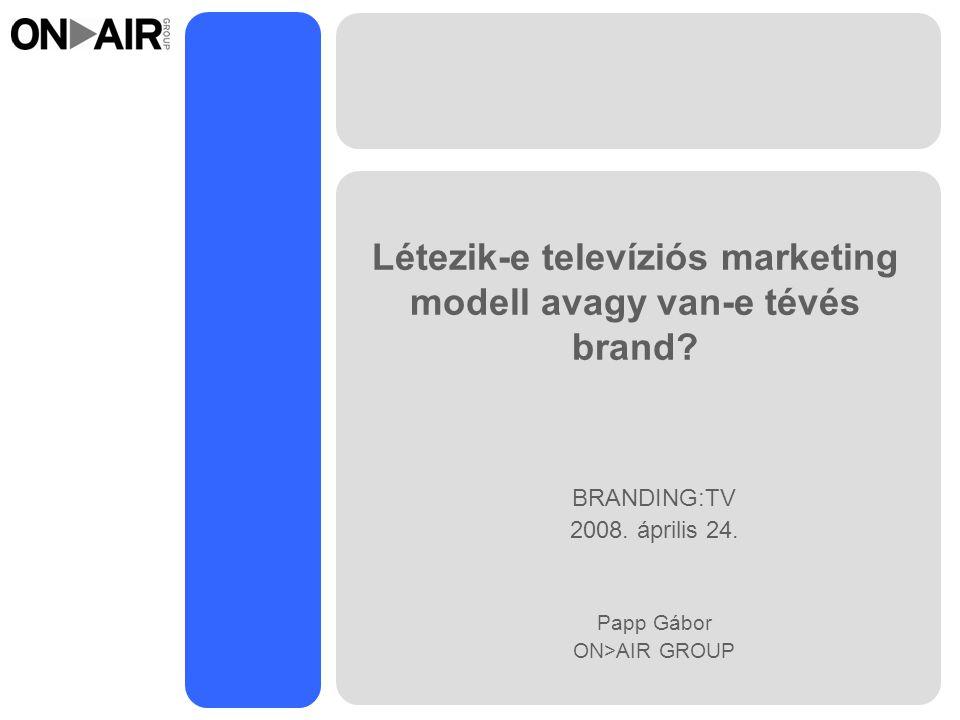 Létezik-e televíziós marketing modell avagy van-e tévés brand