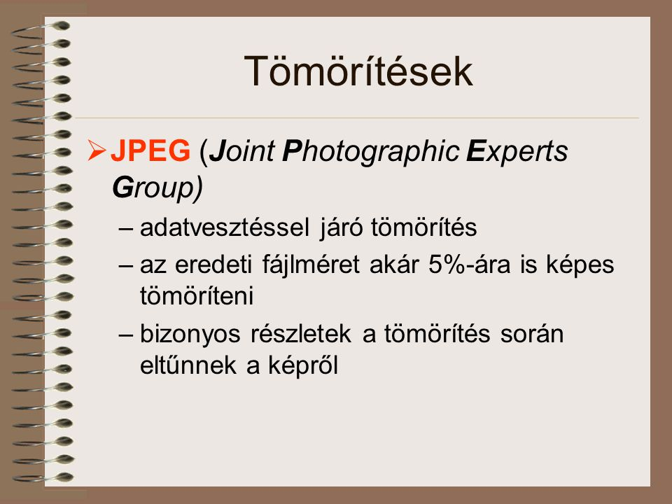 Tömörítések JPEG (Joint Photographic Experts Group)