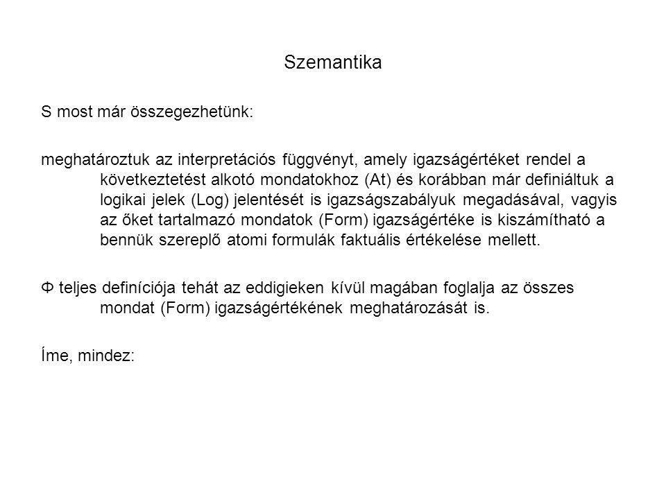 Szemantika S most már összegezhetünk: