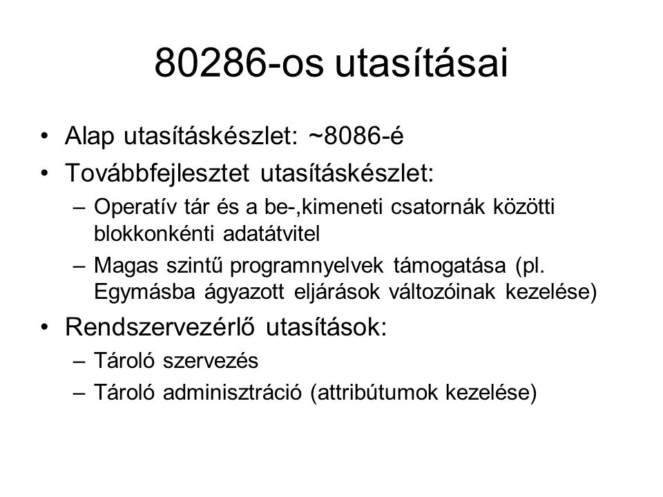 80286-os utasításai Alap utasításkészlet: ~8086-é