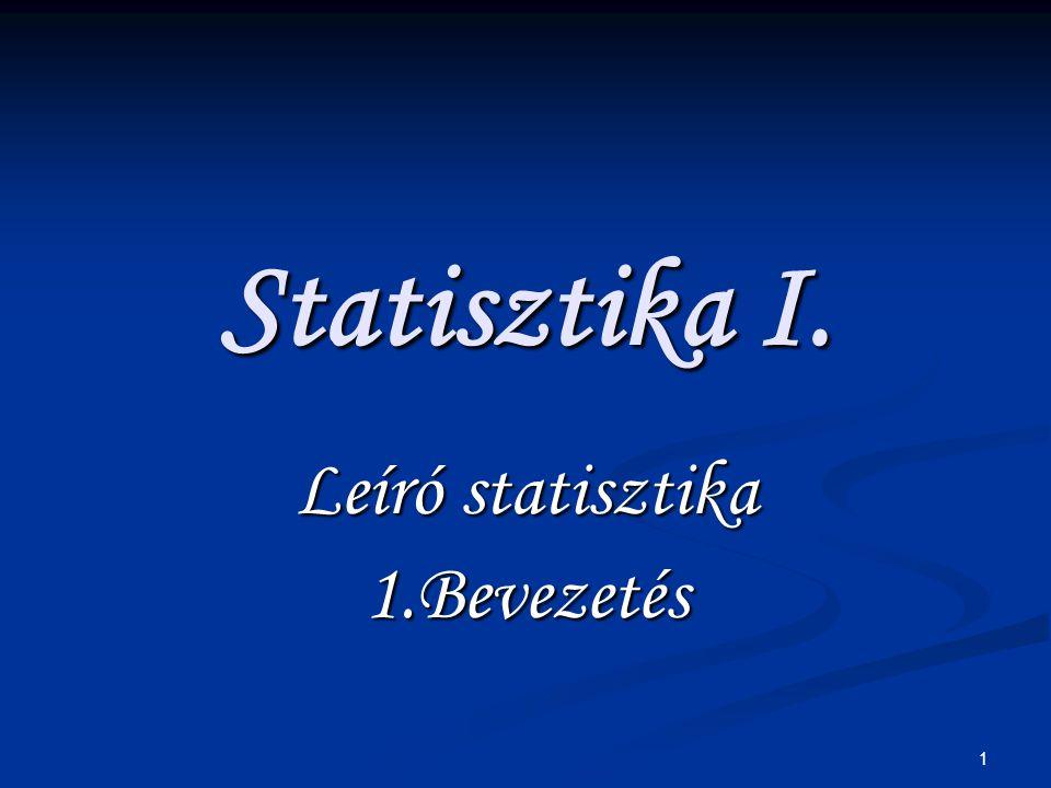 Leíró statisztika 1.Bevezetés