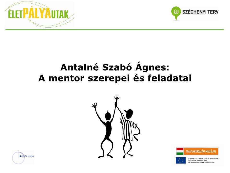 Antalné Szabó Ágnes: A mentor szerepei és feladatai