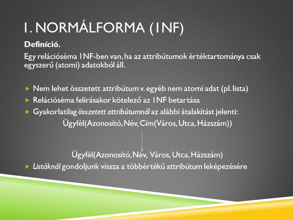 1. normálforma (1nf) Definíció.