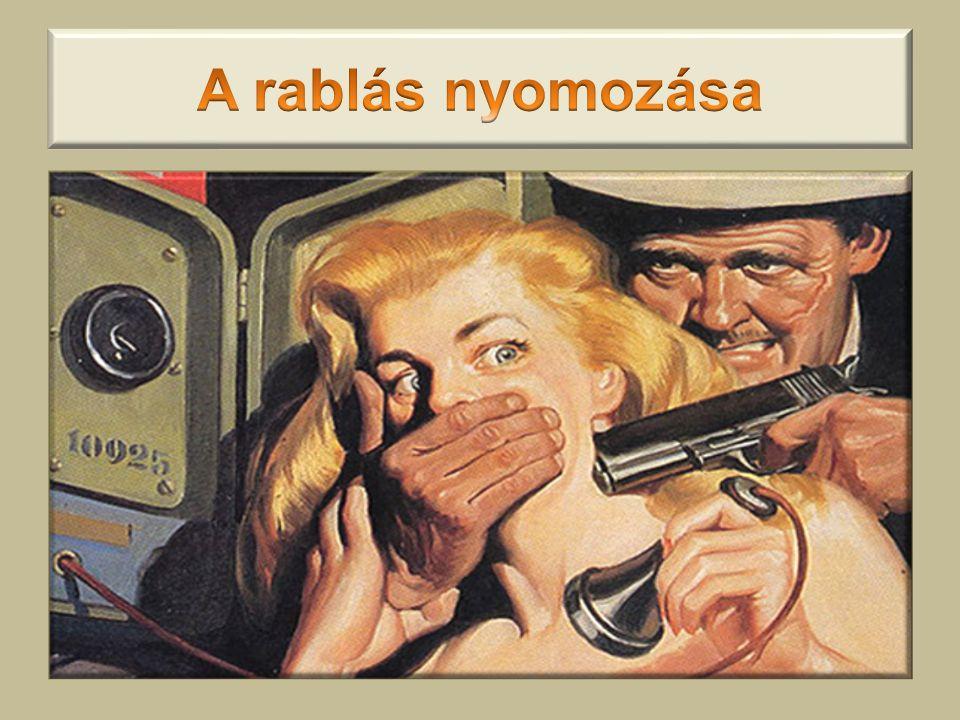 A rablás nyomozása