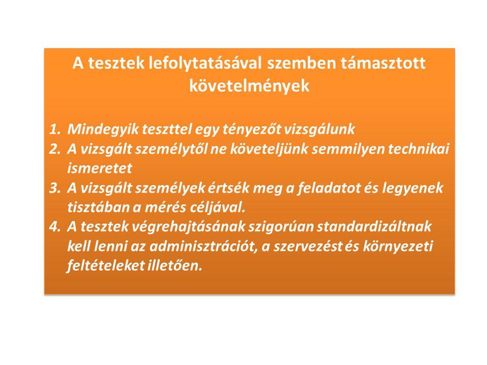 A tesztek lefolytatásával szemben támasztott követelmények