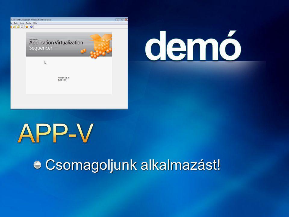 APP-V Csomagoljunk alkalmazást!
