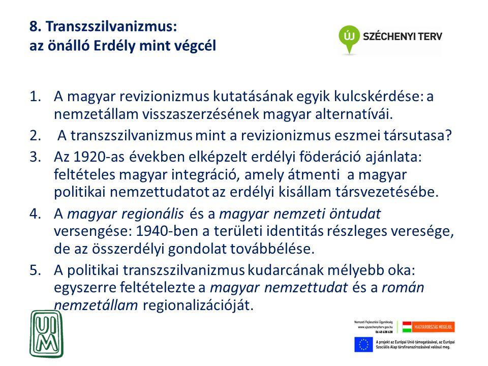 8. Transzszilvanizmus: az önálló Erdély mint végcél