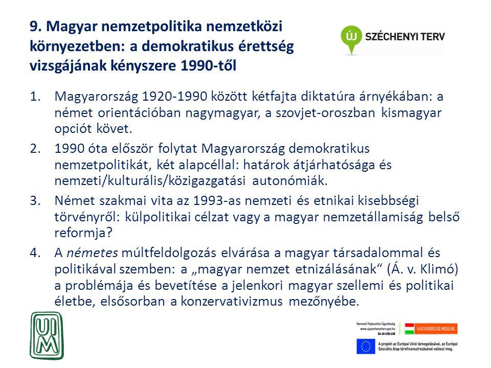 9. Magyar nemzetpolitika nemzetközi környezetben: a demokratikus érettség vizsgájának kényszere 1990-től