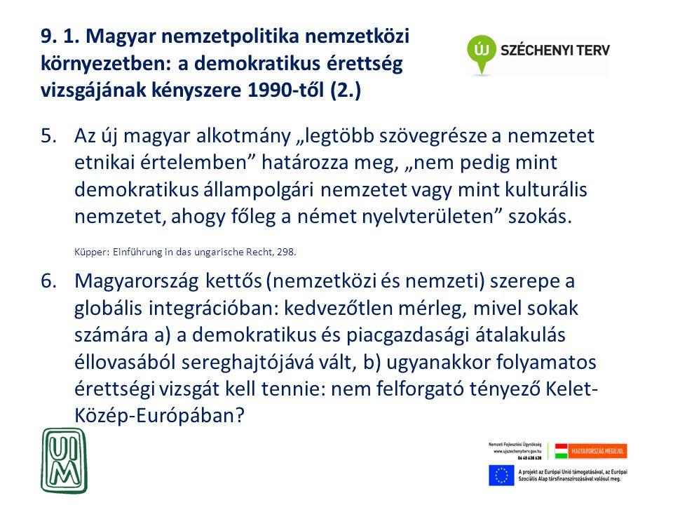 9. 1. Magyar nemzetpolitika nemzetközi környezetben: a demokratikus érettség vizsgájának kényszere 1990-től (2.)