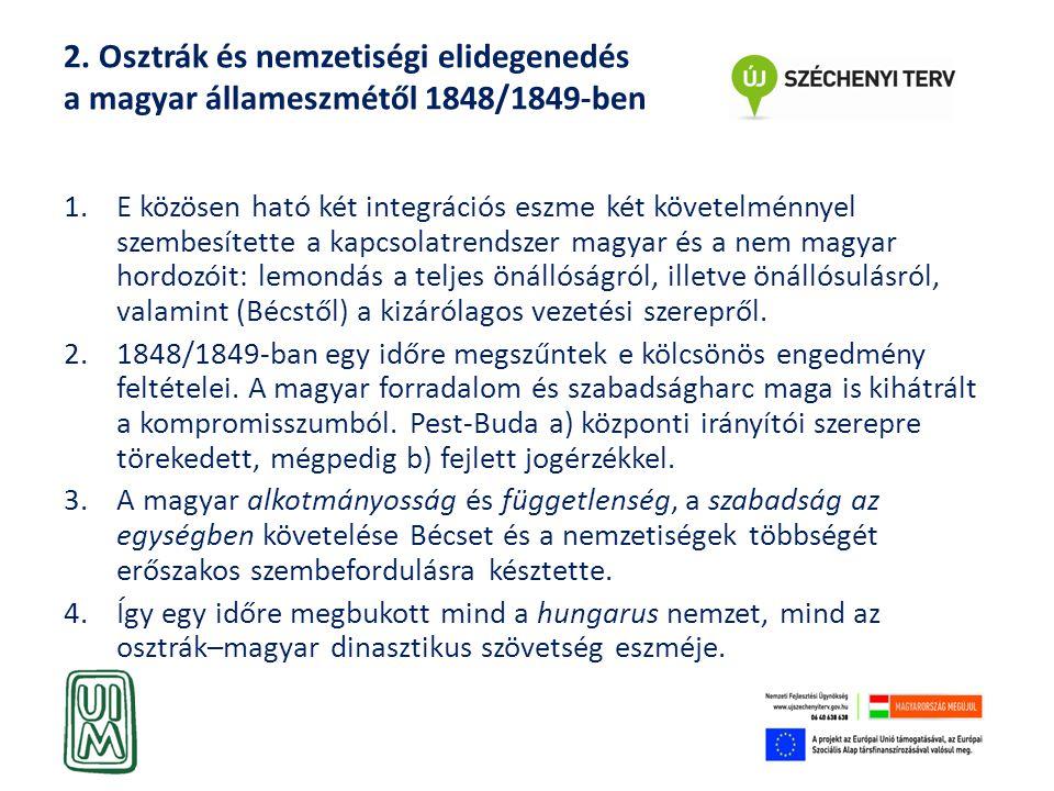 2. Osztrák és nemzetiségi elidegenedés a magyar állameszmétől 1848/1849-ben