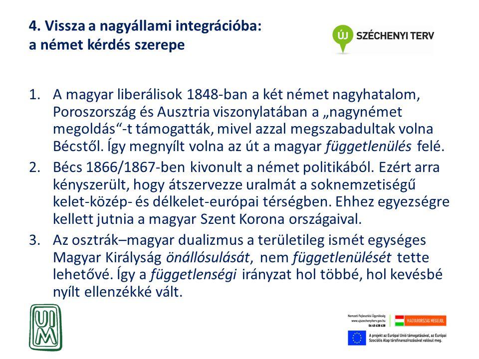4. Vissza a nagyállami integrációba: a német kérdés szerepe