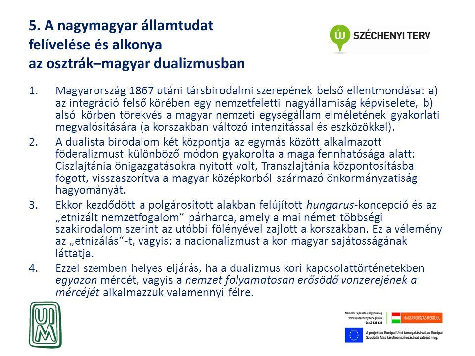 5. A nagymagyar államtudat felívelése és alkonya az osztrák–magyar dualizmusban