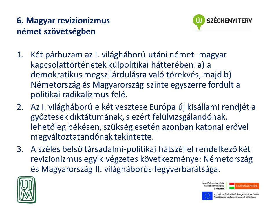 6. Magyar revizionizmus német szövetségben