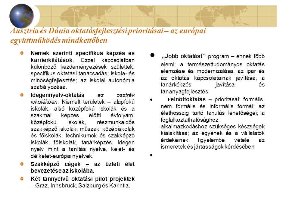 Ausztria és Dánia oktatásfejlesztési prioritásai – az európai együttműködés mindkettőben