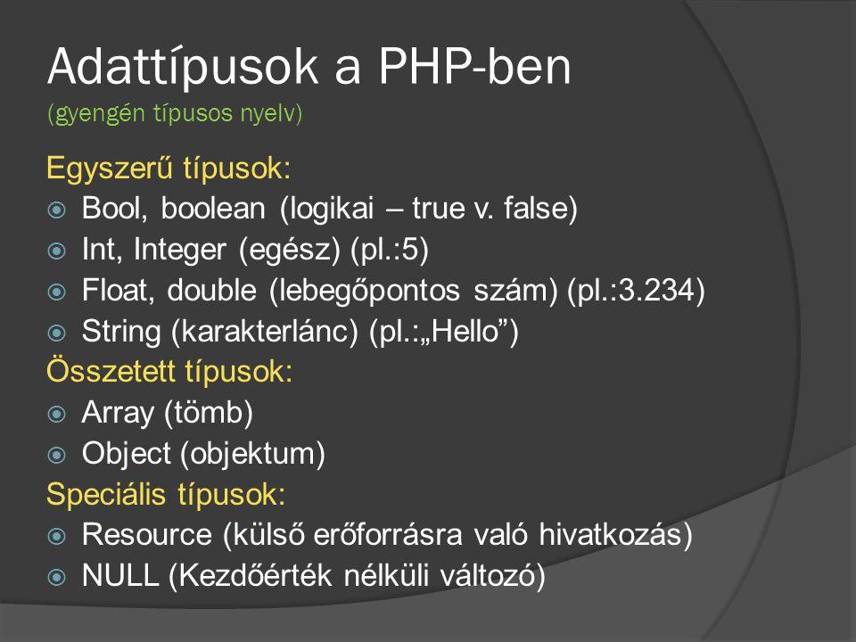Adattípusok a PHP-ben (gyengén típusos nyelv)