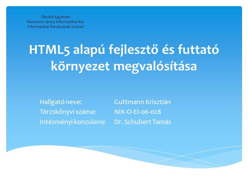 HTML5 alapú fejlesztő és futtató környezet megvalósítása