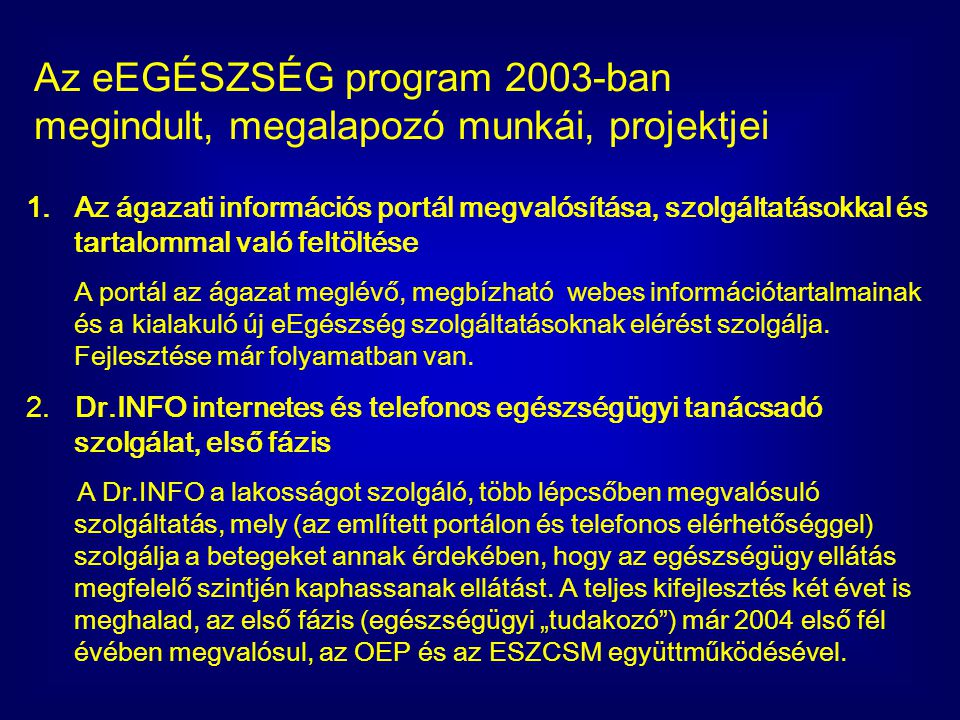 Az eEGÉSZSÉG program 2003-ban megindult, megalapozó munkái, projektjei