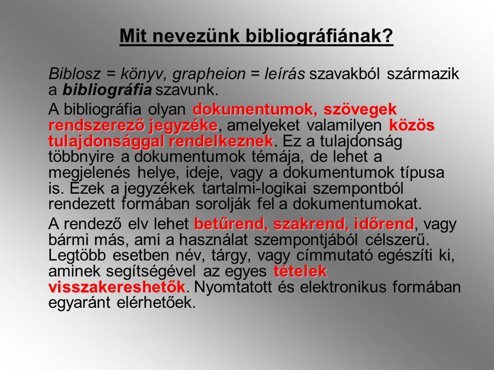 Mit nevezünk bibliográfiának