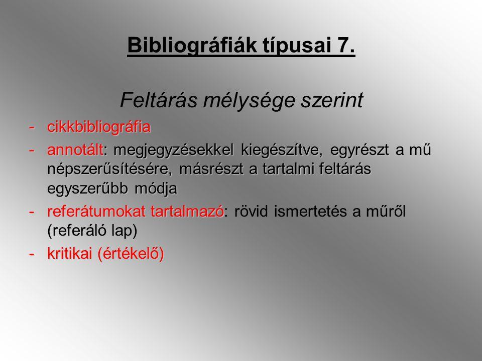 Bibliográfiák típusai 7.