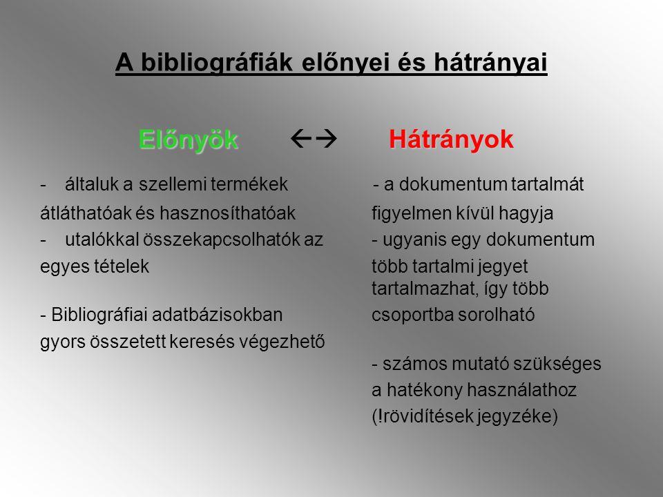 A bibliográfiák előnyei és hátrányai