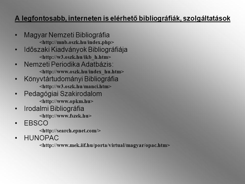 A legfontosabb, interneten is elérhető bibliográfiák, szolgáltatások