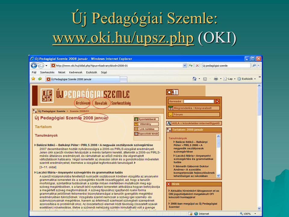 Új Pedagógiai Szemle: www.oki.hu/upsz.php (OKI)