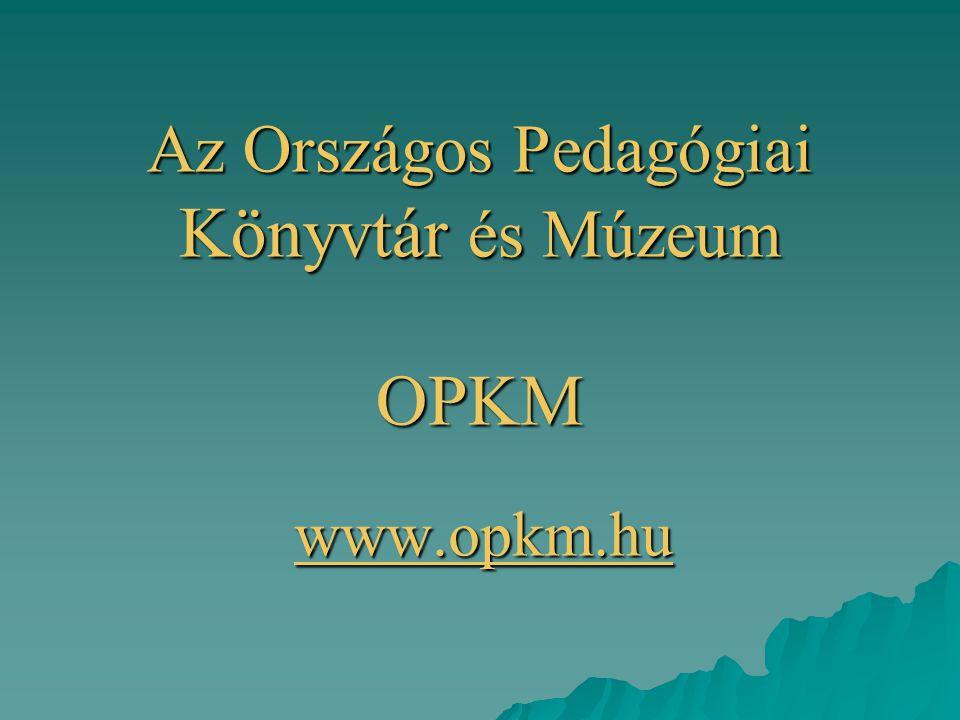 Az Országos Pedagógiai Könyvtár és Múzeum OPKM