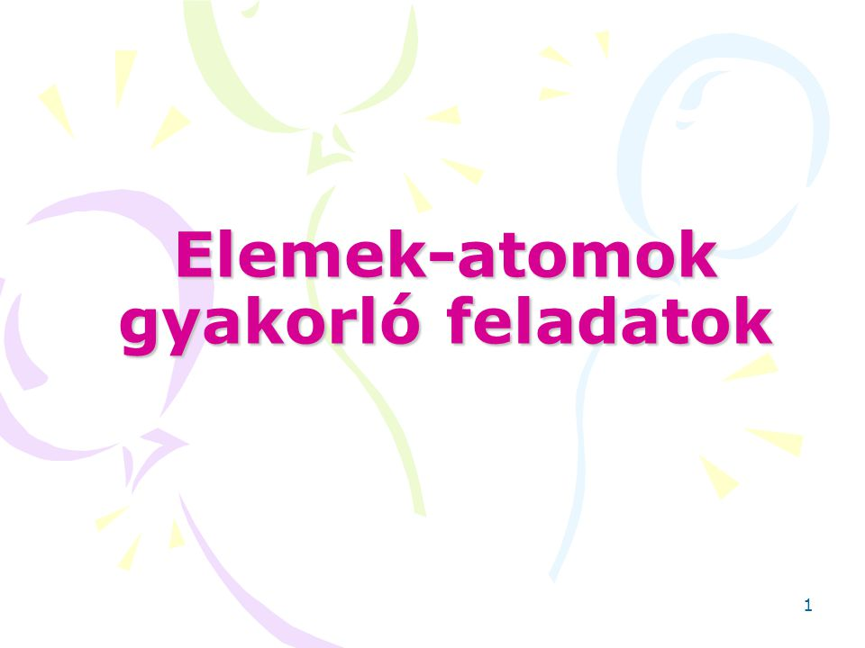 Elemek-atomok gyakorló feladatok