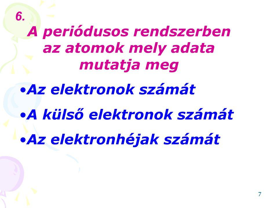 A periódusos rendszerben az atomok mely adata mutatja meg