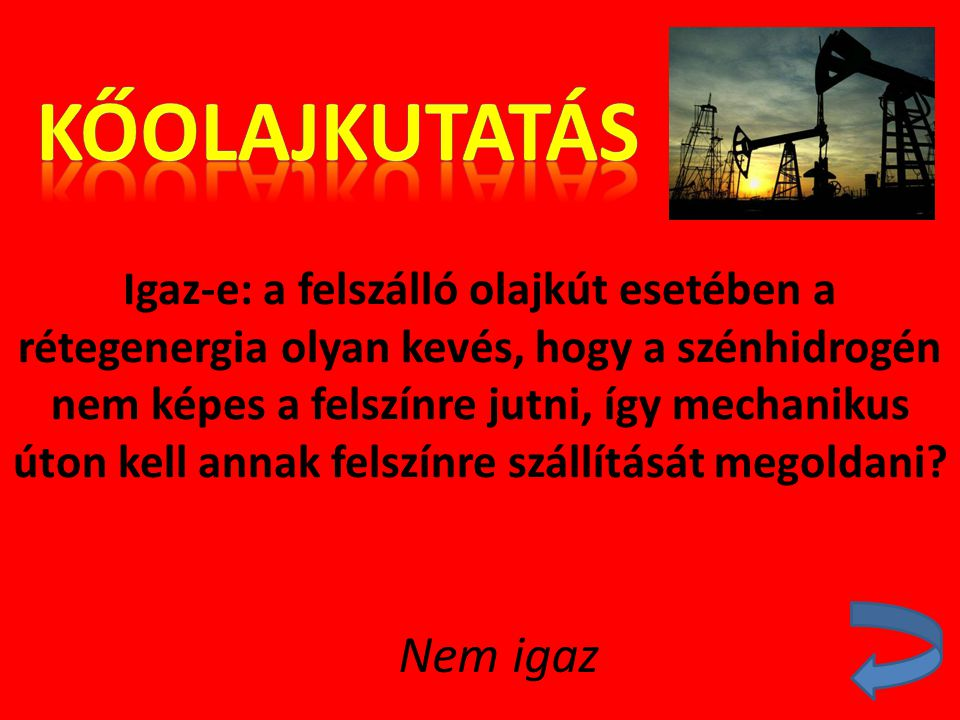 Kőolajkutatás Nem igaz