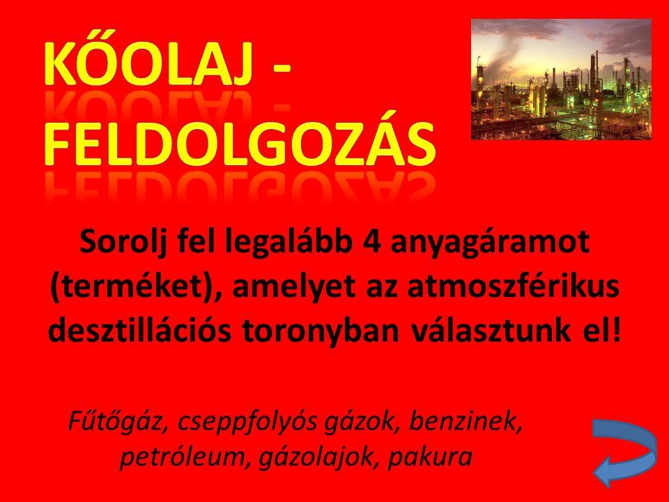 Fűtőgáz, cseppfolyós gázok, benzinek, petróleum, gázolajok, pakura