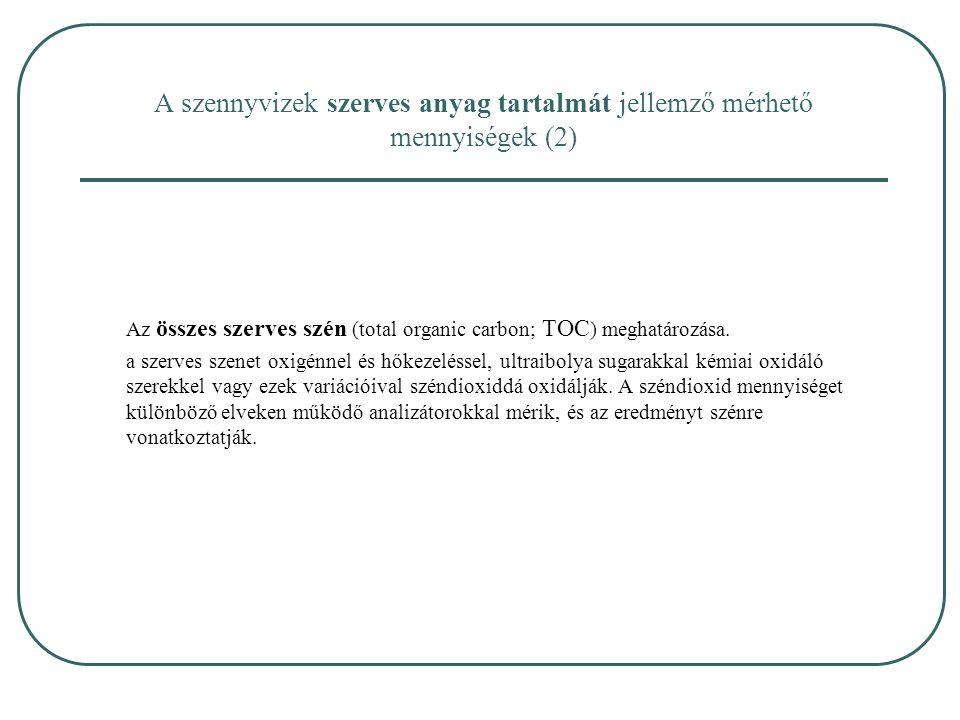 A szennyvizek szerves anyag tartalmát jellemző mérhető mennyiségek (2)