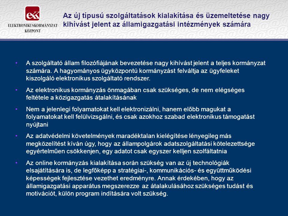 Az új típusú szolgáltatások kialakítása és üzemeltetése nagy kihívást jelent az államigazgatási intézmények számára