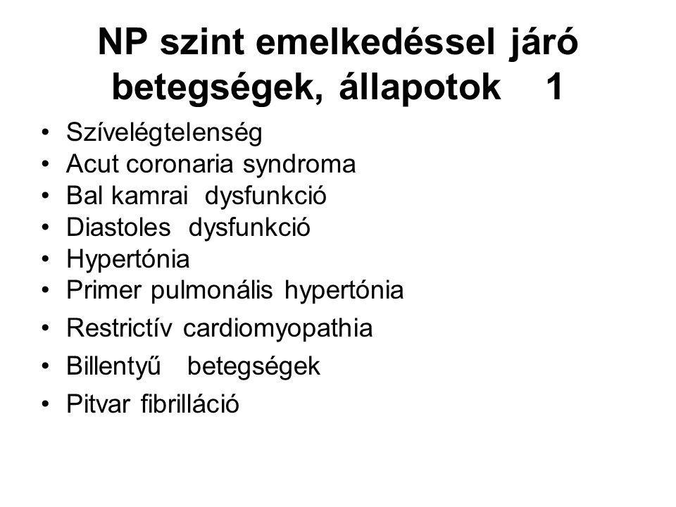 NP szint emelkedéssel járó betegségek, állapotok 1