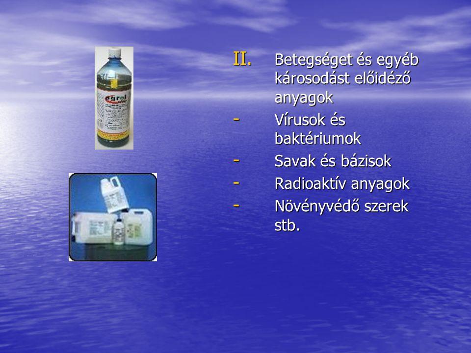 Betegséget és egyéb károsodást előidéző anyagok