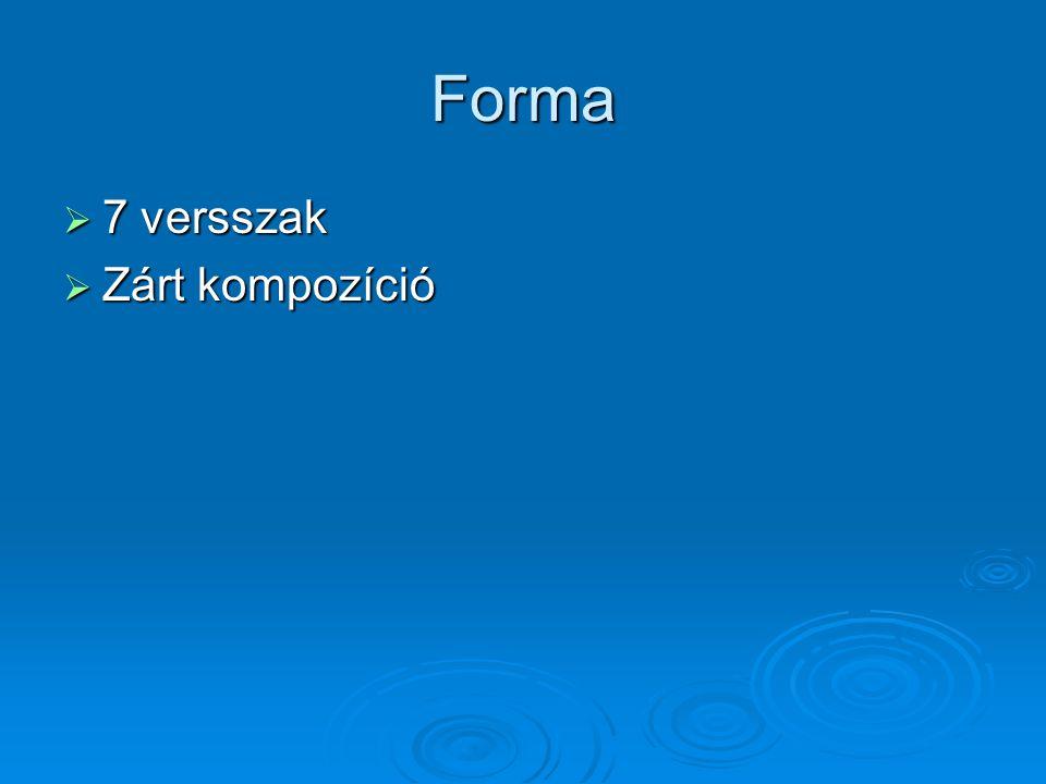 Forma 7 versszak Zárt kompozíció