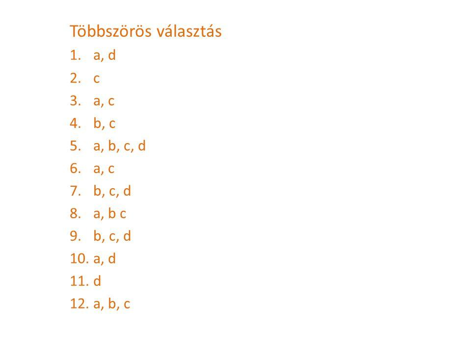 Többszörös választás a, d c a, c b, c a, b, c, d b, c, d a, b c d