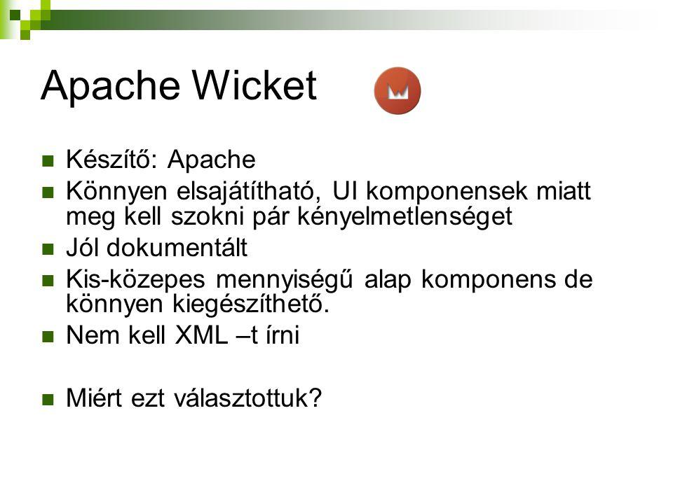 Apache Wicket Készítő: Apache
