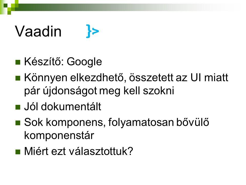 Vaadin Készítő: Google