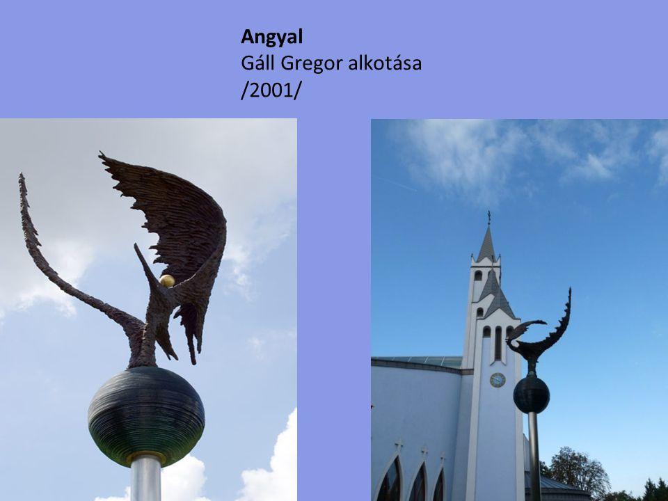 Angyal Gáll Gregor alkotása /2001/